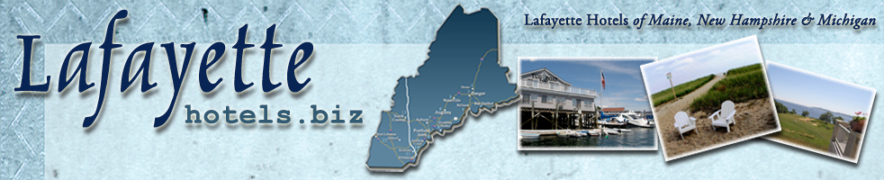 Lafayette Hotels of Maine, New Hampshire, and Michigan